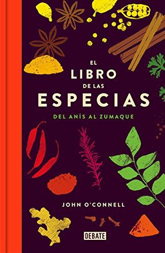El libro de las especias: Del anís al zumaque por John O'Connell