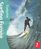 Surfing Europe (Footprint Surfing Guide) (Footprint Activity Guide)
