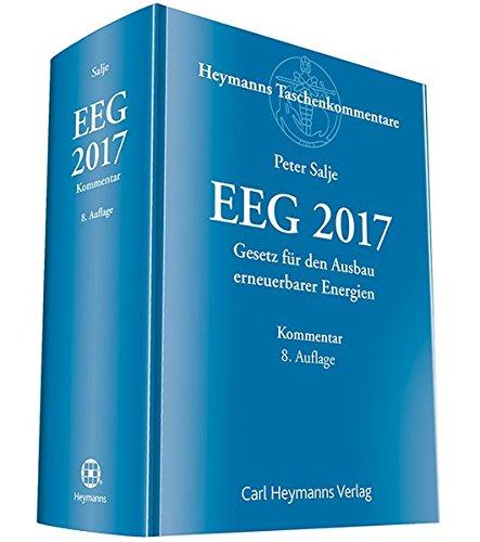 EEG 2017 Kommentar: Gesetz für den Ausbau erneuerbarer Energien