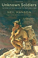 Unknown Soldiers: The Story of the Missing of the First World War by Neil Hanson (2007-05-08)