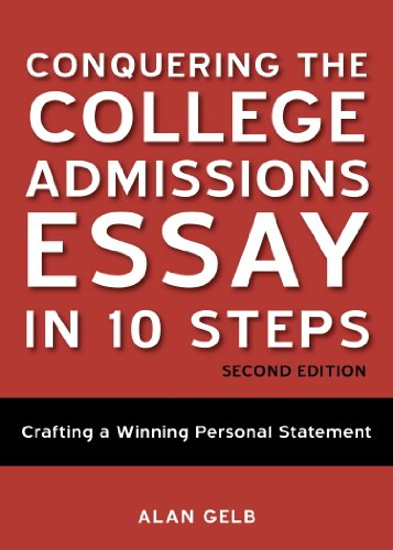 Conquering the College Admissions Essay in 10 Steps, Second Edition: Crafting a Winning Personal Statement (English Edition)