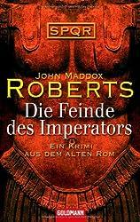 Die Feinde des Imperators -: Ein Krimi aus dem Alten Rom - SPQR