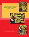 The Ultimate Hippie Generation Music Trivia Book by Darrell Lynn Sroufe (2014-08-18)