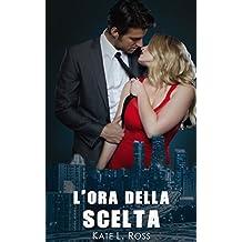 L'ora della scelta (Italian Edition)