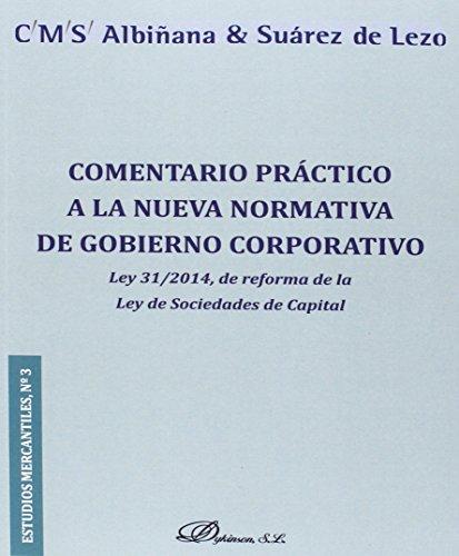 Comentario práctico a la nueva normativa de gobierno corporativo : Ley 31-2014, de reforma de la Ley de sociedades de capital
