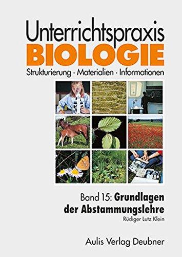 Band 15: Grundlagen der Abstammungslehre. Unterrichtspraxis Biologie