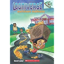 Meltdown Madness: A Branches Book (Looniverse #2) by David Lubar (2013-06-25)