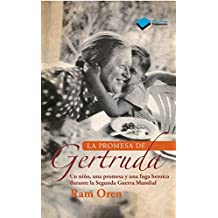 La Promesa de Gertruda: Un Nino, Una Promesa y Una Fuga Heroica Durante La Segunda Guerra Mundial (Plataforma Testimonio)