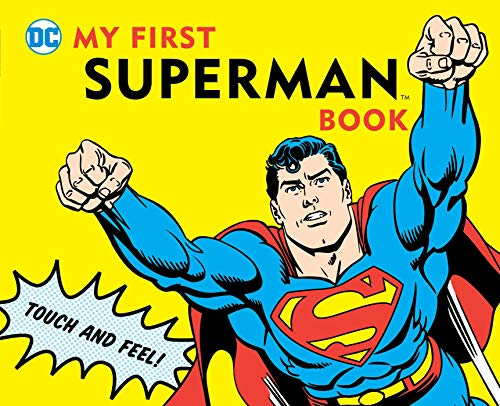 My First Superman Book: Touch and Feel (DC Super Heroes) (Justice Babys League)