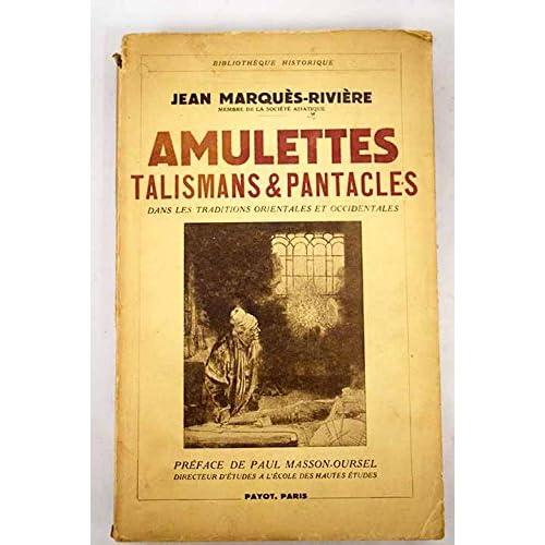 Amulettes, talismans & pantacles dans les traditions orientales et occidentales