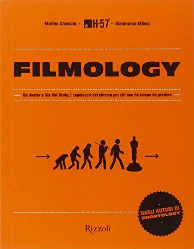 Filmology. Da «Avatar» a «Via col vento» i capolavori del cinema per chi non ha tempo da perdere (Di tutto di più)