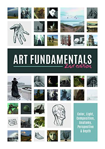 Art Fundamentals 2nd Edition: Color, Light, Composition, Anatomy, Perspective, and Depth (3d Total Pub)