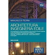 Hoepli Test 2 - Architettura e Ingegneria edile: Manuale di teoria per i test di ammissione all'università