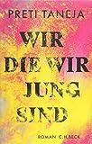 Wir, die wir jung sind: Roman