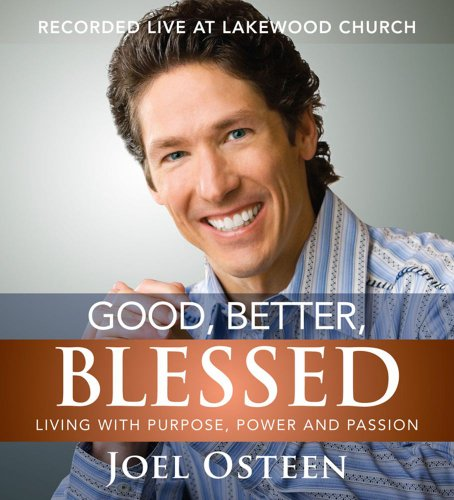 Audio-cds Joel Osteen (Good, Better, Blessed: Living with Purpose, Power and Passion)