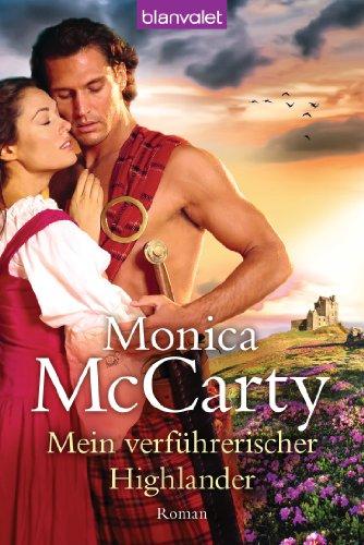 Mein verführerischer Highlander: Roman -