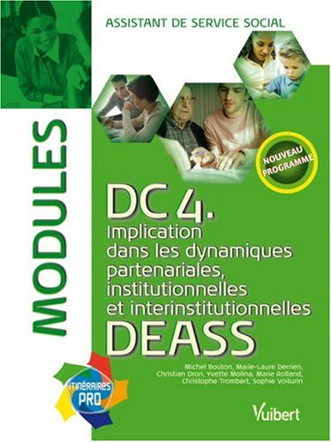 Modules DC4 DEASS : Implication dans les dynamiques partenariales, institutionnelles et interinstitutionnelles, assistant de service social