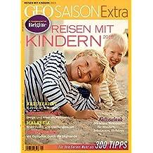 GEO Saison Extra / GEO Saison Extra 41/2015 - Reisen mit Kindern 2015