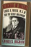 Merchant of Dreams - Louis B. Mayer, M.G.M, and the Secret Hollywood
