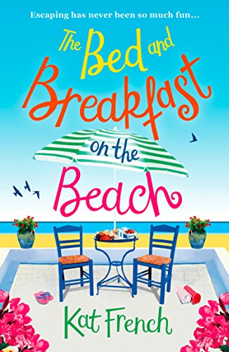 The Bed and Breakfast on the Beach: A summer sizzler full of sun, sea and sand by [French, Kat]