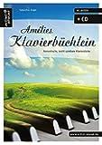Amélies Klavierbüchlein: Romantische, leicht spielbare Klavierstücke (inkl. Audio-CD). Musiknoten für Piano. Songbook.