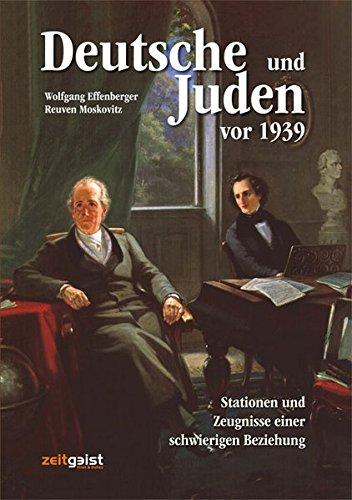Preisvergleich Produktbild Deutsche und Juden vor 1939: Stationen und Zeugnisse einer schwierigen Beziehung