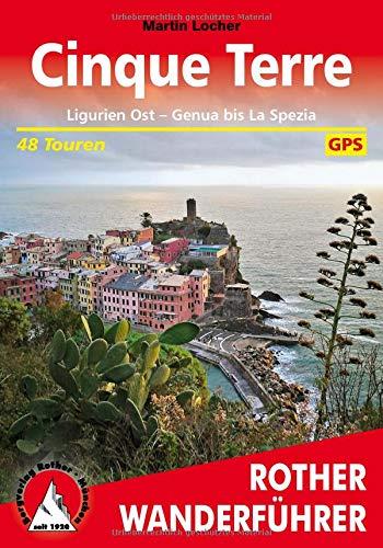 Cinque Terre: Ligurien Ost - Genua bis La Spezia. 48 Touren. Mit GPS-Daten (Rother Wanderführer)