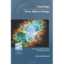 Cosmology: From Alpha to Omega (Theology & the Sciences) (Theology & the Sciences S.)
