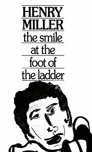 The Smile at the Foot of the Ladder por Henry Miller