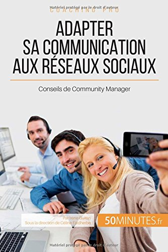 Adapter sa communication aux réseaux sociaux: Conseils De Community Manager
