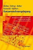 Konzernrechnungslegung: Betriebswirtschaftliche Grundlagen, internationale Standards und deutsche Rechtsvorschriften (Springer-Lehrbuch)