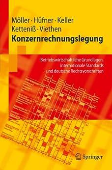 Konzernrechnungslegung: Betriebswirtschaftliche Grundlagen, internationale Standards und deutsche Rechtsvorschriften (Springer-Lehrbuch) von [Möller, Peter]