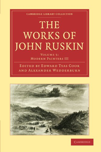 The Works of John Ruskin 39 Volume Paperback Set: The Works of John Ruskin Volume 5: Modern Painters III (Cambridge Library Collection - Works of  John Ruskin)