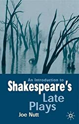An Introduction to Shakespeare's Late Plays by Mr Joe Nutt (2002-05-07)