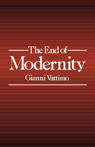 End of Modernity: Nihilism and Hermeneutics in Postmodern Culture (Parallax: Re-visions of Culture and Society)
