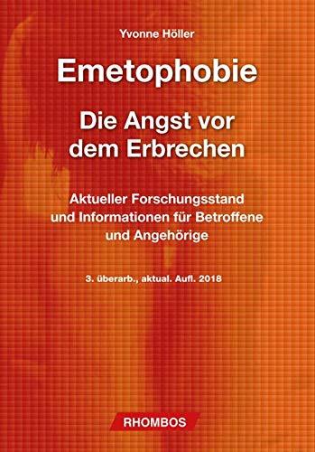Emetophobie - Die Angst vor dem Erbrechen: Aktueller Forschungsstand und Informationen für Betroffene und Angehörige