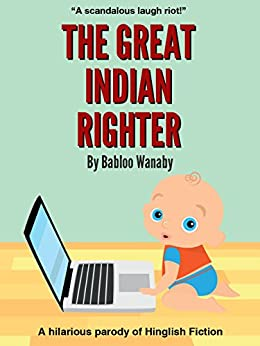 The Great Indian Righter by [Wanaby, Babloo]