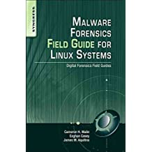 [(Malware Forensics Field Guide for Linux Systems : Digital Forensics Field Guides)] [By (author) James M. Aquilina ] published on (January, 2014)