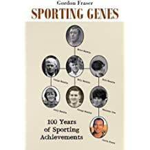 Sporting Genes: 100 Years of Sporting Achievements by Gordon Fraser (2015-03-22)