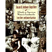 Susan B. Anthony Slept Here: A Guide to American Women's Landmarks by Lynn Sherr (1994-05-31)