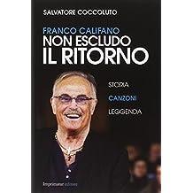 Franco Califano. Non escludo il ritorno