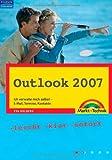 Outlook 2007 Easy: Ich verwalte mich selbst - E-Mail, Termine, Kontakte by Eva Kolberg (2007-03-01)