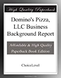 Dominos Pizza, LLC Business Background Report