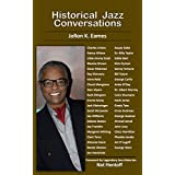Historical Jazz Conversations (English Edition)