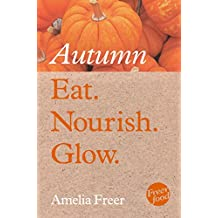 Eat. Nourish. Glow – Autumn