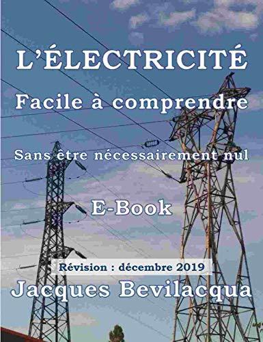 Couverture du livre L'Electricité facile à comprendre: Sans être nécessairement nuls