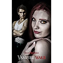 Vampire Wake (Book Two) (Kiera Hudson Series One 2)