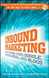 Inbound Marketing: Get Found Using Google, Social Media, and Blogs (New Rules Social Media)