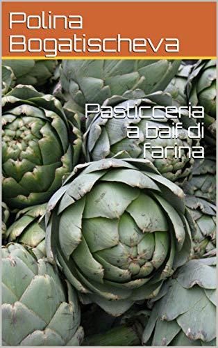Pasticceria a baif di farina (Italian Edition) eBook: Polina ...