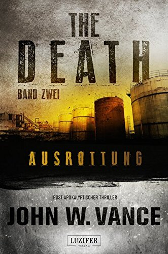 THE DEATH 2 - Ausrottung: Endzeit-Thriller